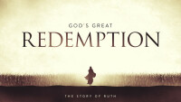 God's Great Redemption: The Story of Ruth