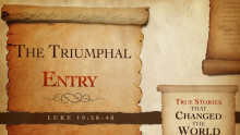 The Triumphal Entry (Luke 19)