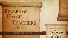 Beware of False Teachers (Luke 20)