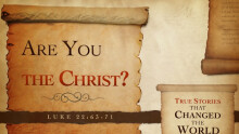 Are You The Christ?