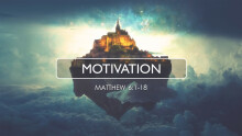Kingdom Living: Motivation