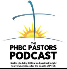 PHBC Pastors Podcast 2: Love