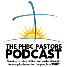 PHBC Pastors Podcast 14: Mother's Day